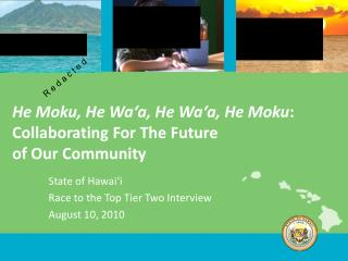 He Moku, He Wa'a, He Wa'a, He Moku : Collaborating For The Future  of Our Community