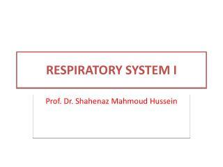 RESPIRATORY SYSTEM I