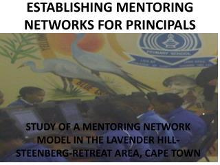 ESTABLISHING MENTORING NETWORKS FOR PRINCIPALS