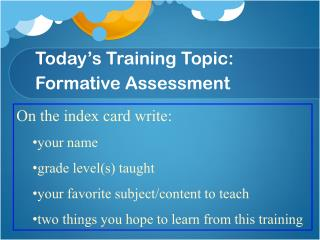 Today's Training Topic: Formative Assessment