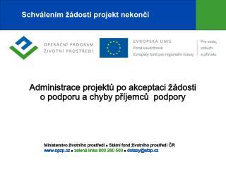 Administrace projektů po akceptaci žádosti  o podporu a chyby příjemců  podpory