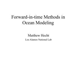 Forward-in-time Methods in Ocean Modeling