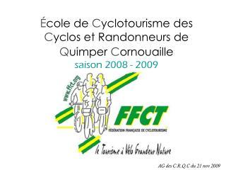 É cole de  C yclotourisme des  C yclos et Randonneurs de Q uimper  C ornouaille saison 2008 - 2009