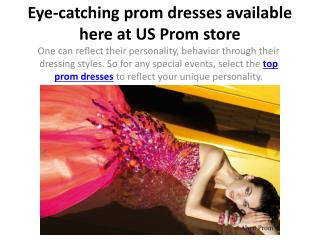 Eye-catching prom dresses available here at US Prom store