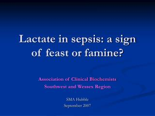 Lactate in sepsis: a sign of feast or famine
