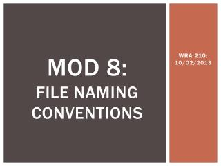 MOD 8:  File Naming Conventions