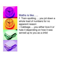Maths is like…..   Train-spotting…..you jot down a whole load of numbers for no apparent reason