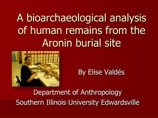 A bioarchaeological analysis of human remains from the Aronin burial site