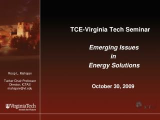 TCE-Virginia Tech Seminar  Emerging Issues in   Energy Solutions  October 30, 2009