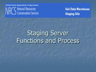 Staging Server Functions and Process