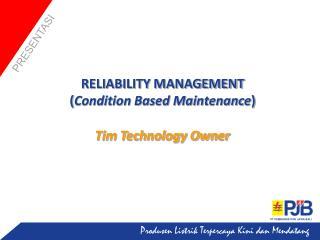 RELIABILITY MANAGEMENT  ( Condition Based Maintenance )