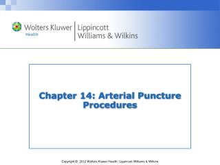 Chapter 14: Arterial Puncture Procedures