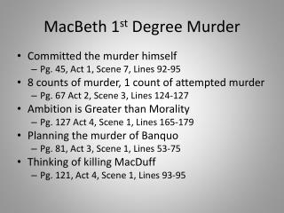 MacBeth 1 st  Degree Murder