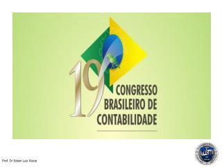 PAINEL: O XBRL E SEUS EFEITOS NA QUALIDADE DA COMUNICAÇÃO NO BRASIL E NO MUNDO Edson  Luiz  Riccio