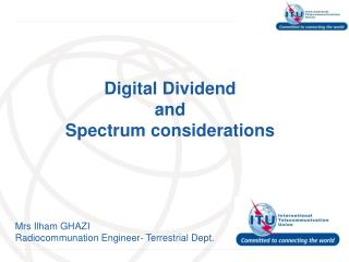 Digital Dividend and Spectrum considerations