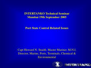 INTERTANKO Technical Seminar  Mumbai 19th September 2005 Port State Control Related Issues