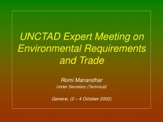 UNCTAD Expert Meeting on Environmental Requirements  and Trade