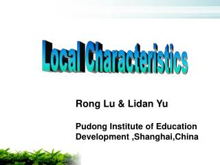 Rong Lu & Lidan Yu Pudong Institute of Education Development ,Shanghai,China