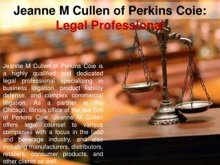 Jeanne M Cullen of Perkins Coie: Legal Professional
