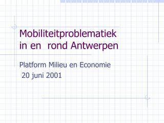 Mobiliteitproblematiek  in en  rond Antwerpen