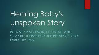 Hearing Baby's Unspoken Story