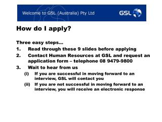How do I apply? Three easy steps� Read through these 9 slides before applying