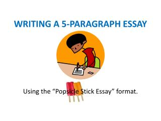 WRITING A 5-PARAGRAPH ESSAY