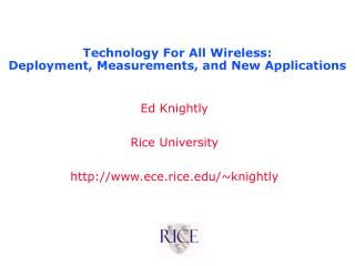 Technology For All Wireless: Deployment, Measurements, and New Applications