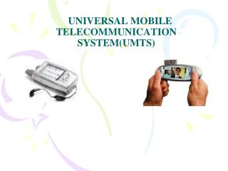 UNIVERSAL MOBILE TELECOMMUNICATION SYSTEM(UMTS)