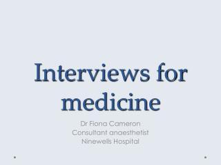 Interviews for medicine
