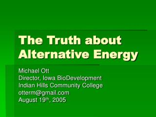 The Truth about Alternative Energy