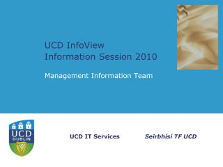 UCD InfoView  Information Session 2010