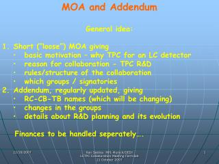 "MOA and Addendum General idea:  Short (""loose"") MOA giving"