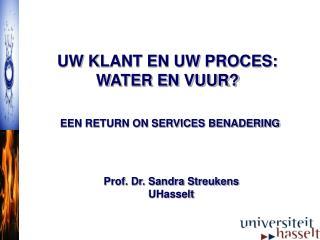 UW KLANT EN UW PROCES: WATER EN VUUR?