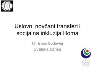 Uslovni novčani transferi  i  socijalna inkluzija Roma