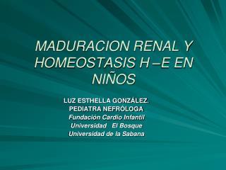 MADURACION RENAL Y HOMEOSTASIS H �E EN NI�OS