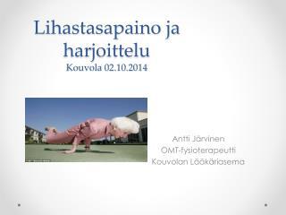 Lihastasapaino ja harjoittelu Kouvola 02.10.2014