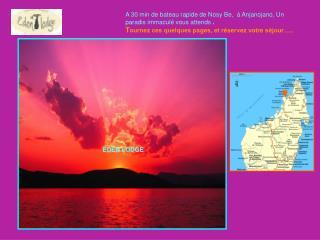 A 30 min de bateau rapide de Nosy Be,  à Anjanojano, Un paradis immaculé vous attends  .