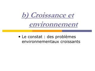 b) Croissance et environnement