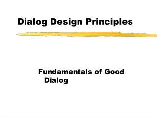 Dialog Design Principles