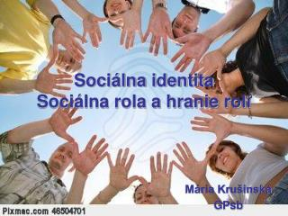 Sociálna identita Sociálna rola a hranie rolí