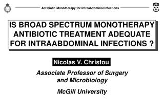 IS BROAD SPECTRUM MONOTHERAPY ANTIBIOTIC TREATMENT ADEQUATE FOR INTRAABDOMINAL INFECTIONS ?
