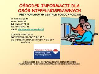 ul . Piłsudskiego 65 67-100  Nowa Sól T el . (068) 459 31 80 Fax. (068)459 31 81