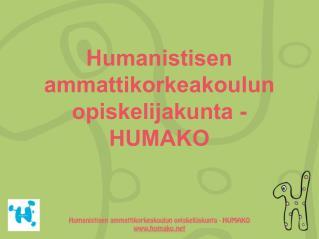 Humanistisen ammattikorkeakoulun opiskelijakunta - HUMAKO