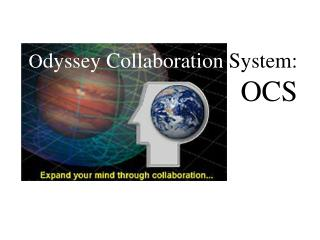 O dyssey Collaboration System: OCS