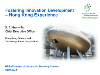 Fostering Innovation Development – Hong Kong Experience