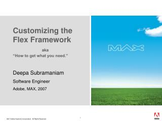 "Customizing the Flex Framework aka ""How to get what you need."""
