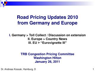 I. Germany > Toll Collect System still works  without any problems ; development of  tolled km