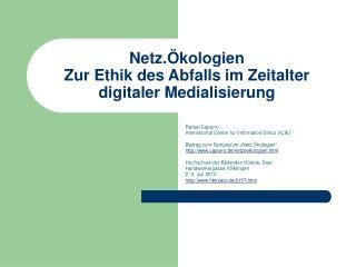 Netz. kologien Zur Ethik des Abfalls im Zeitalter digitaler Medialisierung