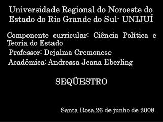 Universidade Regional do Noroeste do Estado do Rio Grande do Sul- UNIJUÍ